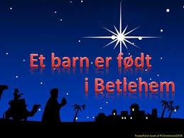 Et barn er født i Betlehem, | pauli´s hjemmeside
